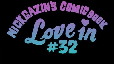 Nick Gazin's Comic Book Love-In #32