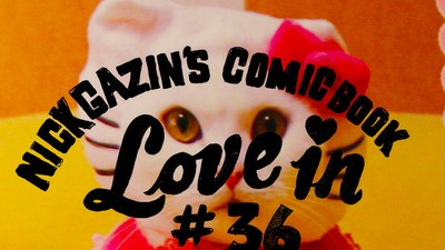 Nick Gazin's Comic Book Love-in #36