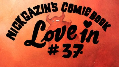 Nick Gazin's Comic Book Love-In #37