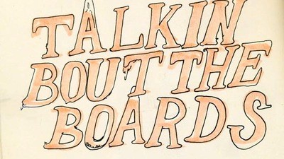 Talkin' 'Bout the Boards - I'm Sorry, I Thought This Was a Scat Thread