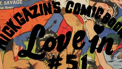 Nick Gazin's Comic Book Love-In #51