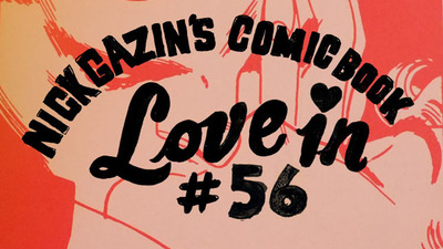 Nick Gazin's Comic Book Love-In #56