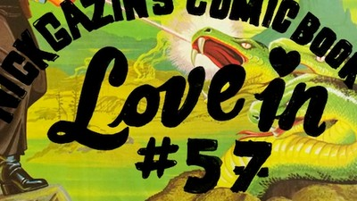 Nick Gazin's Comic Book Love-In #57