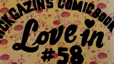 Nick Gazin's Comic Book Love-In #58