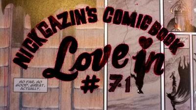 Nick Gazin's Comic Book Love-In #71