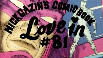 Nick Gazin's Comic Book Love-In #81