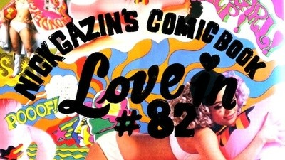 Nick Gazin's Comic Book Love-In #82