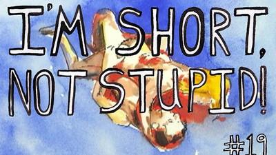 I'm Short, Not Stupid Presents: 'Cunning Stunts'