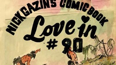 Nick Gazin's Comic Book Love-In #90