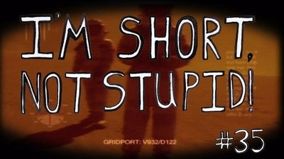 I'm Short Not Stupid Presents: 'Day 37'