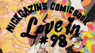 Nick Gazin's Comic Book Love-In #98