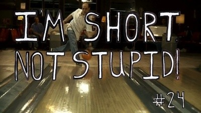 I'm Short, Not Stupid Presents: 'The Bowler'