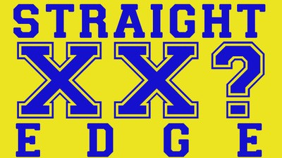 I Guess I'm Straight Edge?