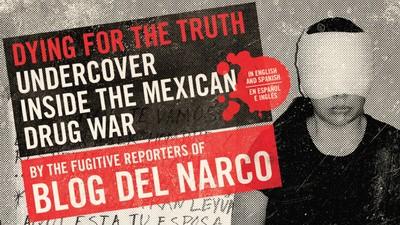 Muriendo por la verdad: Una entrevista con la editora del Blog del Narco