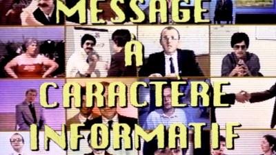 À la gloire de « Message à caractère informatif »
