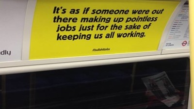 Activists Plastered the London Tube with Posters Telling People Their Jobs Suck