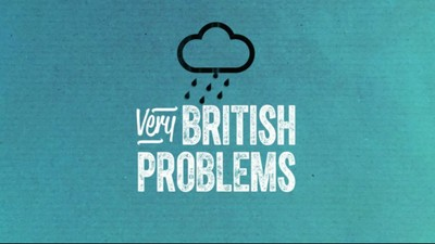 'Very British Problems' Is an Atrocious Waste of Everyone's Time