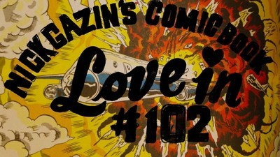 Nick Gazin's Comic Book Love-In #102