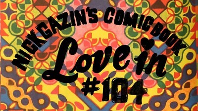 Nick Gazin's Comic Book Love-In #103