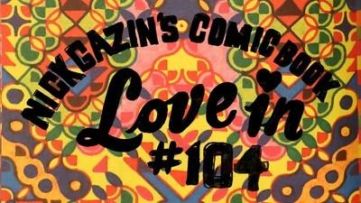 Nick Gazin's Comic Book Love-In #103