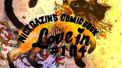 Nick Gazin's Comic Book Love-In #104