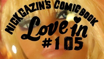 Nick Gazin's Comic Book Love-in #105