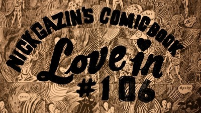 Nick Gazin's Comic Book Love-In #106