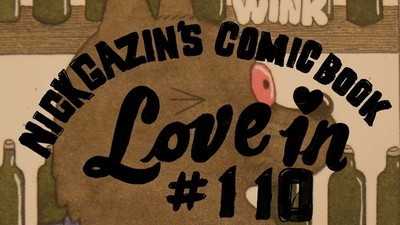 Nick Gazin's Comic Book Love-In #110