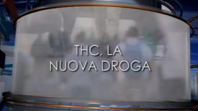 """Attenzione! Il TGR Piemonte ha scoperto il THC, una """"nuova droga dagli effetti tremendi"""""""