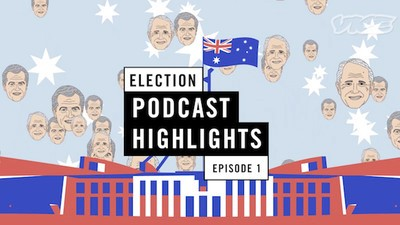 VICE Australia Election Podcast: Episode 1 Highlights