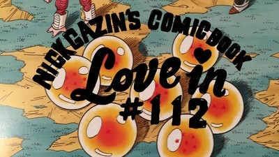 Nick Gazin's Comic Book Love-In #112