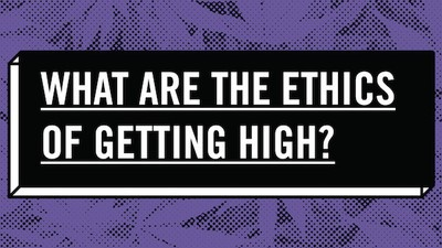 VICE Asks: What Are The Ethics of Getting High?