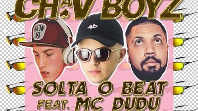 O novo som do Chav Boyz tem a participação do MC Dudu