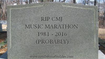 RIP CMJ, if You Are in Fact Dead, Which You Seem to Be, So RIP