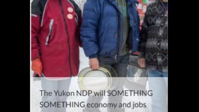 The Yukon NDP Really SOMETHING SOMETHING'd Up