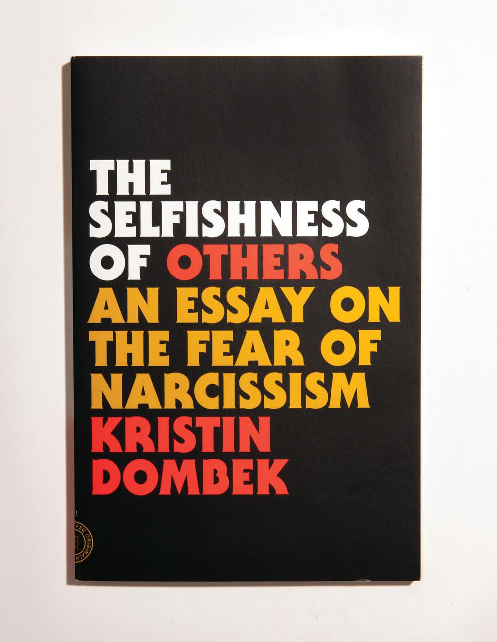 s best books albums film and tv  the selfishness of others an essay on the fear of narcissism