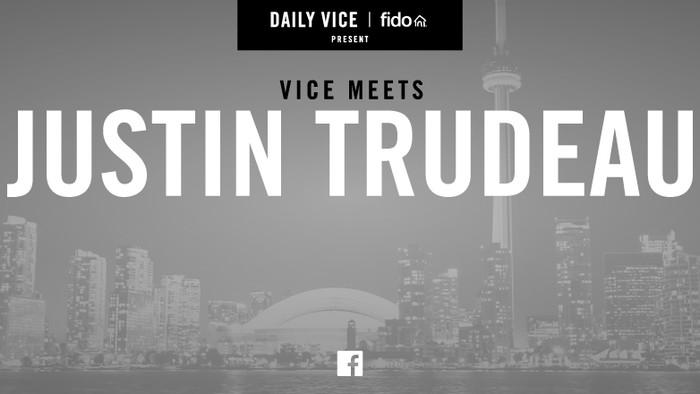 VICE Meets Justin Trudeau Livestream - Monday at 6:30 PM EST