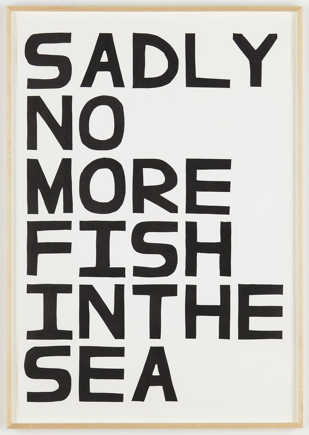 David Shrigley, Sadly No More Fish in the Sea, 2012, Unique linocut print, 41 3/8 x 28 3/8 inches, Courtesy Anton Kern Gallery, New York