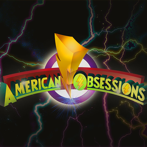 American Obsessions